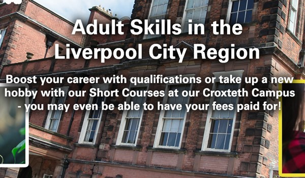 Adult Skills in the Liverpool City Region: Boost your career with qualifications or take up a new hobby with our Short Courses at our Croxteth Campus - you may even be able to have your fees paid for!